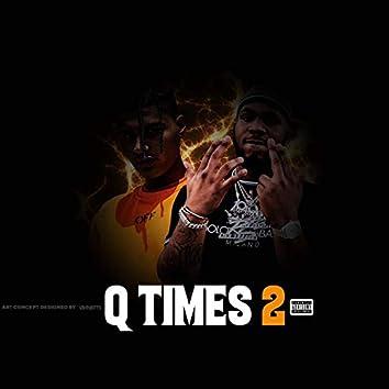 Q Times 2 (feat. Q Da Fool)
