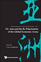 Eu-Asia and the Re-Polarization of the Global Economic Arena (Advanced Research on Asian Economy and Economies of Other Co)