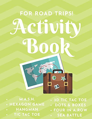 Activity Book - For Road Trips!: Game Notebook - Play with Friends or Alone - Classic Pen & Paper Games - Hangman, MASH, Dots & Boxes, 3D Tic Tac Toe, ... Four in a Row, Hexagon Game(8.5 x 11 inches)