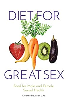 Book cover image for Diet for Great Sex: Food for Male and Female Sexual Health