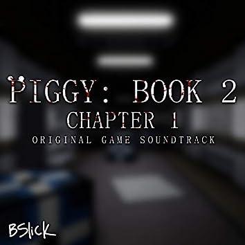 Piggy: Book 2 (Chapter 1) [Original Game Soundtrack]