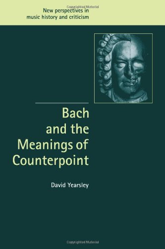 Compare Textbook Prices for Bach and the Meanings of Counterpoint New Perspectives in Music History and Criticism 1 Edition ISBN 9780521090995 by Yearsley, David