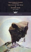 The Scarlet Plague (Illustrated), The Call of the Wild & Before Adam (Prince Classics)