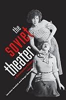 The Soviet Theater: A Documentary History