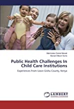 Public Health Challenges In Child Care Institutions: Experiences From Uasin Gishu County, Kenya