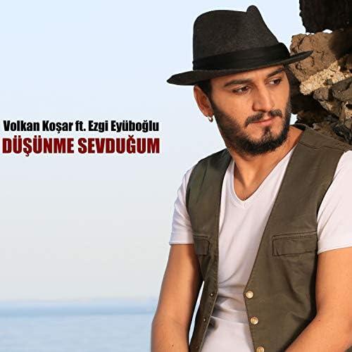 volkan koşar feat. Ezgi Eyüboğlu