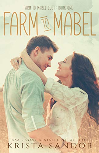 Farm to Mabel (Farm to Mabel Duet Book 1)