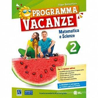 Programma vacanze. Matematica e scienze. Per la Scuola media (Vol. 2)