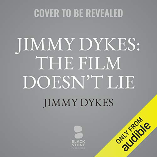 Jimmy Dykes: The Film Doesn't Lie cover art