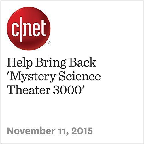 Help Bring Back 'Mystery Science Theater 3000'                   By:                                                                                                                                 Bonnie Burton                               Narrated by:                                                                                                                                 Rex Anderson                      Length: 3 mins     Not rated yet     Overall 0.0