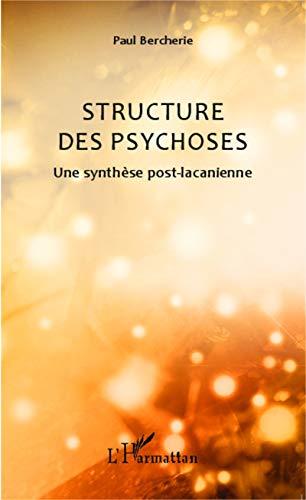 Structure des psychoses: Une synthèse post-lacanienne