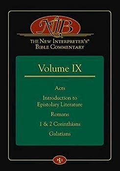 The New Interpreter s® Bible Commentary Volume IX  Acts Introduction to Epistolary Literature Romans 1 & 2 Corinthians Galatians