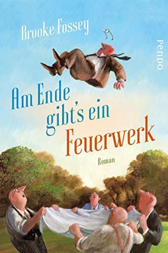 Buchseite und Rezensionen zu 'Am Ende gibt´s ein Feuerwerk: Roman' von Brooke Fossey