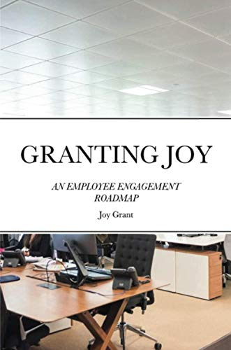 Granting Joy: An Employee Engagement Roadmapの詳細を見る