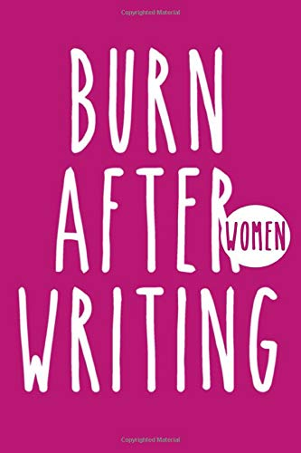 Burn After Writing Women: Write it release it | 120 Deep Questions to Ask Yourself | Destroy this book | Burn after writing journal for Woman