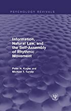 Information, Natural Law, and the Self-Assembly of Rhythmic Movement (Psychology Revivals) (English Edition)