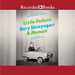 Little Failure     A Memoir              By:                                                                                                                                 Gary Shteyngart                               Narrated by:                                                                                                                                 Jonathan Todd Ross                      Length: 12 hrs and 46 mins     300 ratings     Overall 3.9