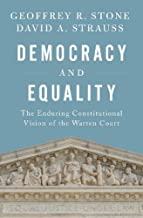 Democracy and Equality: The Enduring Constitutional Vision of the Warren Court (Inalienable Rights)
