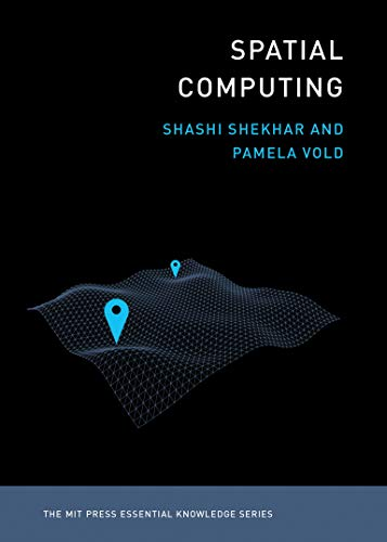 Spatial Computing (The MIT Press Essential Knowledge series) (English Edition)