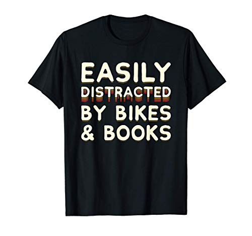 Easily Distracted By Bikes & Books - Bike Cyclist & Bookworm T-Shirt