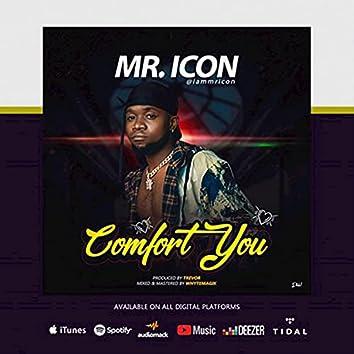 Comfort You