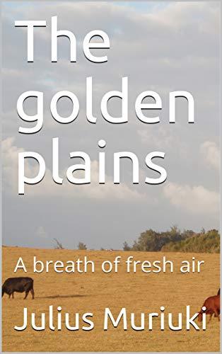 The golden plains: A breath of fresh air