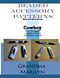 Beaded Accessory Patterns: Cowboy Pen Wrap, Lip Balm Cover, and Lighter Cover: 6...