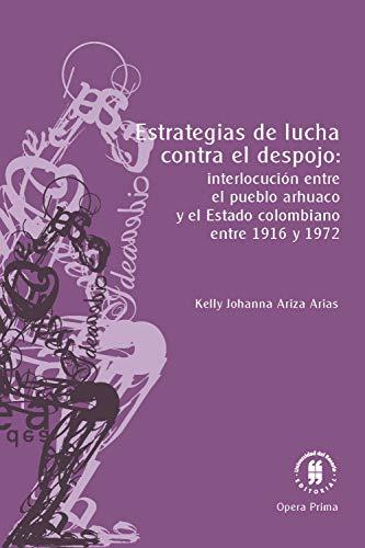 Estrategias de lucha contra el despojo:: interlocución entre el pueblo arhuaco y el Estado colombiano entre 1916 y 1972 (Ciencias humanas)