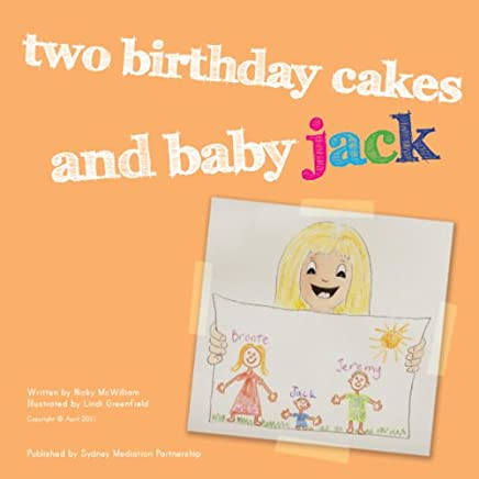 Two Birthday Cakes and Baby Jack (Two Birthday Cakes Series Book 2)
