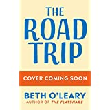 The Road Trip: The heart-warming new novel from the author of The Flatshare and The Switch (English Edition)