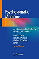 Psychosomatic Medicine: An International Guide for the Primary Care Setting