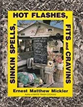 Sinkin Spells, Hot Flashes, Fits and Cravins by Ernest Mickler (1988-05-03)