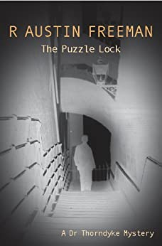The Puzzle Lock (Dr Thorndyke) by [R. Austin Freeman]
