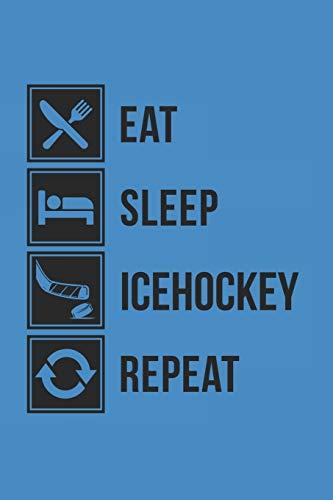 EAT SLEEP ICEHOCKEY REPEAT: Notebook Eishockey Notizbuch kariert squared Hockey Planer Ice Hockey Journal 6x9 karo