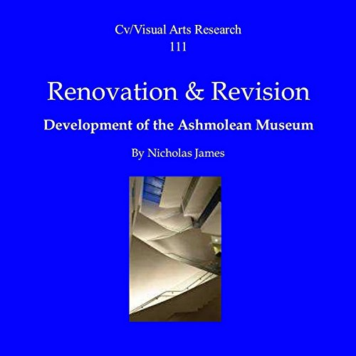 Renovation and Revision: Development of the Ashmolean Museum Audiobook By Nicholas James cover art
