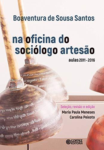 Na oficina do sociólogo artesão: aulas 2011-2016