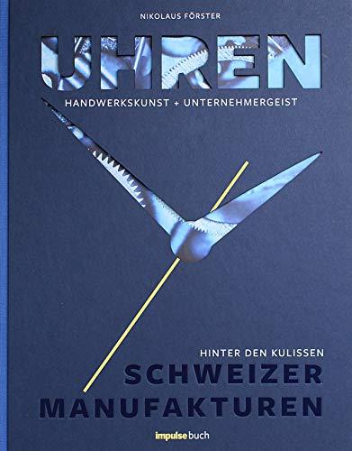 Price comparison product image Uhren: Handwerkskunst + Unternehmergeist - Hinter den Kulissen Schweizer Manufakturen