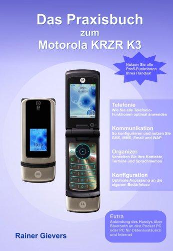 Das Praxisbuch zum Motorola KRZR K3