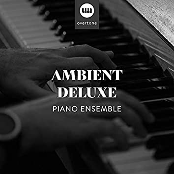 Ambient Deluxe Piano Ensemble