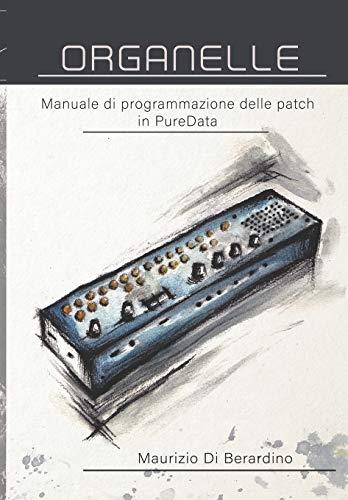 Organelle: Manuale di programmazione delle patch in PureData