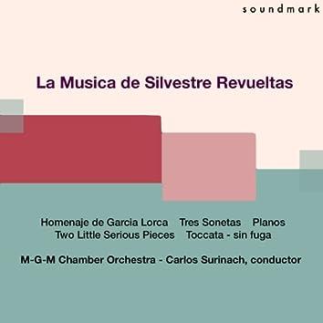Silvestre Revueltas: Homenaje a Garcia Lorca (Homage to Garcia Lorca), Tres Sonetos, Planos, Two Little Serious Pieces & Toccata - sin fuga