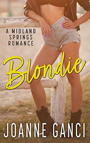 Blondie: A Small Town Second Chance Romance (Midland Springs Book 2) by [Joanne Ganci]