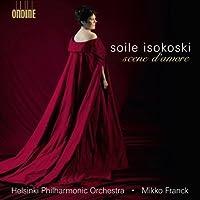 Soile Isokoski: Scene d'amore by Soile Isokoski (2008-10-14)