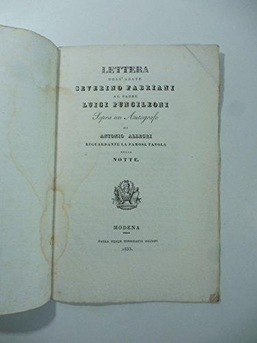 Lettera dell'abate Severino Fabriani al Padre Luigi Pungileoni sopra un autografo di Antonio Allegri riguardante la famosa tavola della Notte [Correggio]