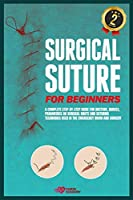 Surgical Suture for Beginners