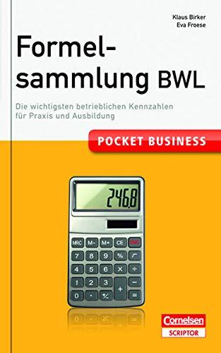 Pocket Business Formelsammlung BWL: Die wichtigsten betrieblichen Kennzahlen für Praxis und Ausbildung (Cornelsen Scriptor - Pocket Business)