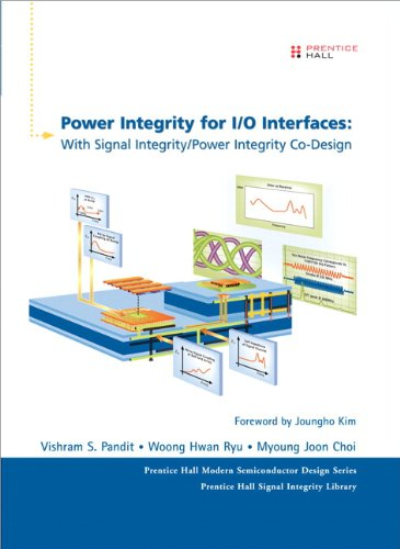 Power Integrity for I/O Interfaces: With Signal Integrity/ Power Integrity Co-Design (Prentice Hall Modern Semiconductor Design) (English Edition)