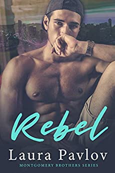 Rebel (Montgomery Brothers Series ~ Book 3) by [Laura  Pavlov]