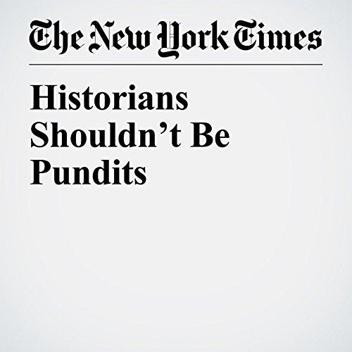 Historians Shouldn't Be Pundits copertina