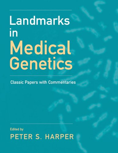 Landmarks in Medical Genetics: Classic Papers with Commentaries (Oxford Monographs on Medical Geneti
